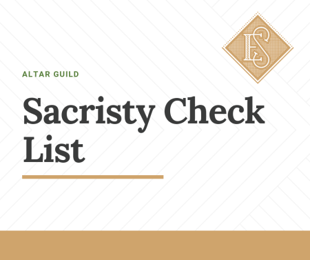 altar guild check list Ecclesiastical Sewing Church vestments linens