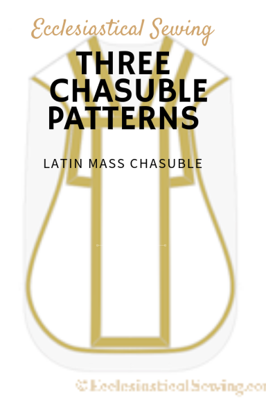 Latin Mass Chasuble Sewing Patterns Church Vestment sewing pattersn Ecclesiastical Sewing Priest Vestments Traditional Priest Vestments